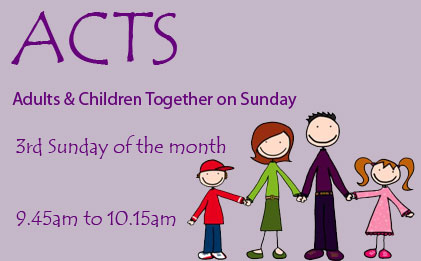 Join us for our monthly ACTS service on the 3rd Sunday of every month.